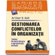 Gestionarea conflictelor in organizatii. Tehnici de neutralizare a agresivitatii verbale