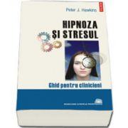 Hipnoza si stresul. Ghid pentru clinicieni