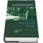 Incertitudini literare. (Editie Cartonata)