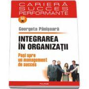 Integrarea in organizatii. Pasi spre un management de succes