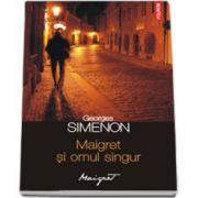 Maigret si omul singur - Traducere de Nicolae Constantinescu