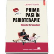 Primii pasi in psihoterapie. Manualul terapeutului