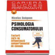 Psihologia consumatorului. Factorii care ne influenteaza comportamentul de consum