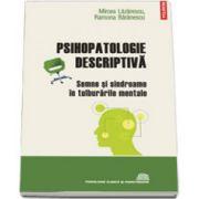 Psihopatologie descriptiva: semne si sindroame in tulburarile mentale