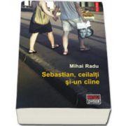 Sebastian, ceilalti si-un ciine (Mihai Radu)