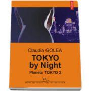 Tokyo by Night. Planeta Tokyo 2 (editia a II-a)