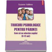 Trucuri psihologice pentru parinti. Cum sa ne educam copilul (9-12 ani)
