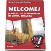 Welcome! Manual de conversatie in limba engleza