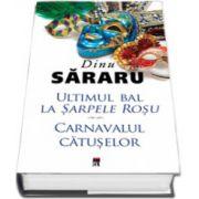 Dinu Sararu - Ultimul bal la Sarpele rosu. Carnavalul Catuselor