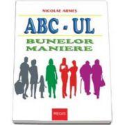 ABC-ul Bunelor Maniere - Armes Nicolae