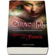 Catherine Fisher - Oracolul. Profetiile oracolului - Volumul 1 (Catherine Fisher)