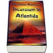 Florentina Mateescu, Incursiuni in Atlantida