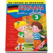 Ne jucam si invatam - Germana pentru cei mici. Volumul III (Contine 37 de lectii)