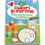 Culori si Forme. Prima carte de colorat cu abtibilduri - Varsta recomandata 2-5 ani