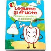 Legume si Fructe. Prima carte de colorat cu abtibilduri - Varsta recomandata 2-5 ani