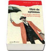 Traian Cosma - Elixir de optimism - Pilule despre batranete de inghitit la tinerete