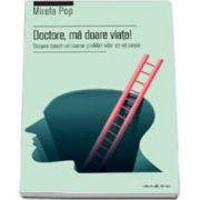 Mirela Pop - Doctore, ma doare viata! Despre constientizarea problemelor emotionale