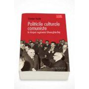 Cristian Vasile, Politicile culturale comuniste in timpul regimului Gheorghiu Dej