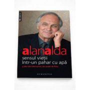 Alan Alda, Sensul vietii intr-un pahar cu apa