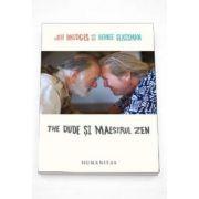 Bernie Glassman, The Dude si maestrul zen