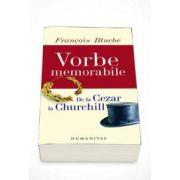 Francois Bluche, Vorbe memorabile - de la Cezar la Churchill