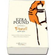 Pound Ezra, Opere Volumul I. Poezii 1908-1920