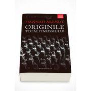 Originile totalitarismului. Editia, a III-a - Hannah Arendt