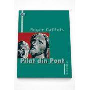 Pilat din Pont - Roger Caillois