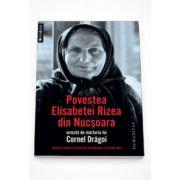 Povestea Elisabetei Rizea din Nucsoara urmata de marturia lui Cornel Dragoi - Elisabeta Rizea