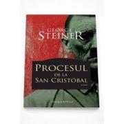 Procesul de la San Cristobal - George Steiner
