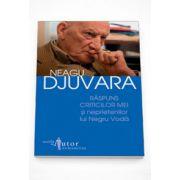 Raspuns criticilor mei si neprietenilor lui Negru Voda - Neagu Djuvara