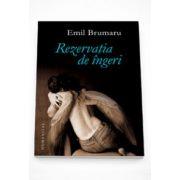 Rezervatia de ingeri - Emil Brumaru