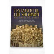 Testamentul lui Solomon. Regele, demonii si zidirea Templului