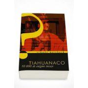 Tiahuanaco. 10000 de enigme incase - Simone Waisbard