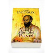 Viata Sfantului Pavel - Alain Decaux