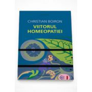 Viitorul homeopatiei (Practic) - Christian Boiron