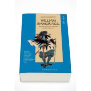 William Samuraiul. Aventurierul care a deschis portile Japoniei - Giles Milton