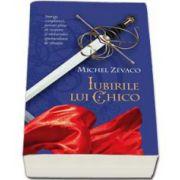 Michel Zevaco - Iubirile lui Chico. Cavalerii Pardaillan volumul VII