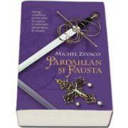 Michel Zevaco - Pardaillan si Fausta. Cavalerii Pardaillan volumul IV