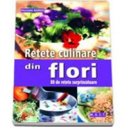 Pierrette Nardo, Retete culinare din flori. 80 de retete surprinzatoare