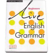 Live English Grammar Beginners level Students Book (Mitchell H. Q.)
