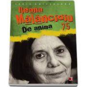 Ileana Malancioiu 75. De Anima