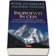 Peter Zuckerman, Ingropati in cer. Povestea extraordinara a serpasilor din cea mai neagra expeditie de pe K2
