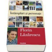 Florin Lazarescu, Intimplari si personaje