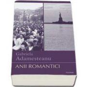Gabriela Adamesteanu, Anii romantici