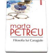 Marta Petreu, Filosofia lui Caragiale - Editia a II-a revazuta si adaugita