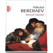 Nicolai Berdiaev - Sensul istoriei - Traducere de Radu Parpauta