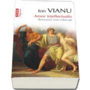 Amor intellectualis. Romanul unei educatii (top 10+)