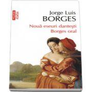 Noua eseuri dantesti. Borges oral
