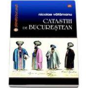Vatamanu Nicolae, Catastih de bucurestean